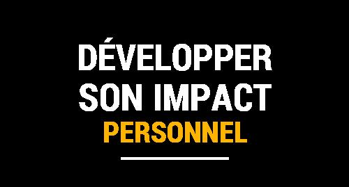 Développer son impact personnel