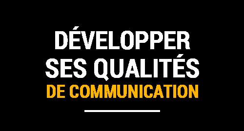 Développer ses qualités de communication