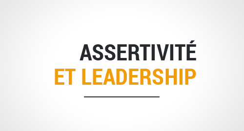 Assertivité et leadership