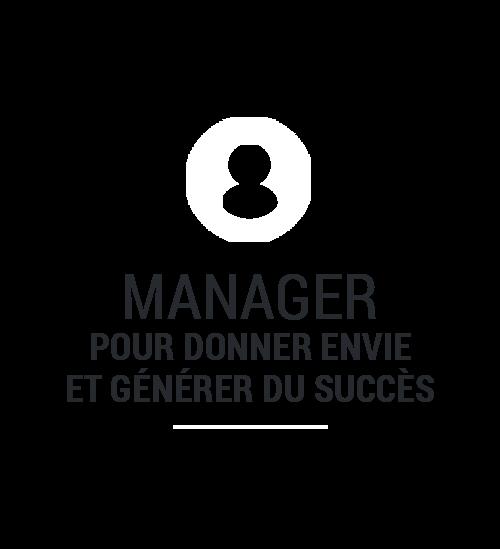 Manager pour donner envie et générer du succès